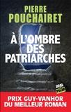 Pierre Pouchairet - A l'ombre des patriarches.