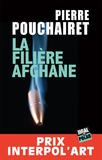 Pierre Pouchairet - La filière afghane.