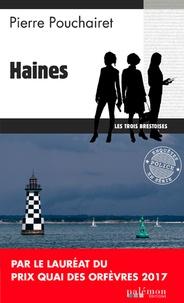 Pierre Pouchairet - Les trois Brestoises  : Haines.