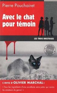 Pierre Pouchairet - Les trois Brestoises Tome 4 : Avec le chat pour témoin.