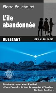 Pierre Pouchairet - Les trois Brestoises Tome 5 : L'île abandonnée.