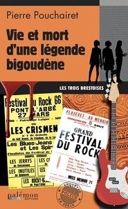 Pierre Pouchairet - Les trois Brestoises Tome 6 : Vie et mort d'une légende bigoudène.