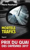 Pierre Pouchairet - Mortels trafics.