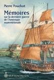 Pierre Pouchot - Mémoires sur la dernière guerre de l'Amérique septentrionale entre la France et l'Angleterre.