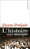 Pierre Poujade - L'histoire sans masque.