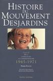 Pierre Poulin - Histoire du Mouvement Desjardins - Tome 3, De la caisse locale au complexe financier 1945-1971.