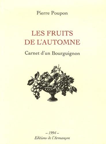 Pierre Poupon - Les fruits de l'automne - Carnet d'un Bourguignon.