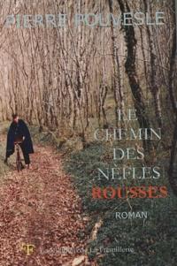 Pierre Pouvesle - Le chemin des nèfles rousses.