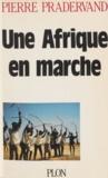 Pierre Pradervand - Une Afrique en marche - La révolution silencieuse des paysans africains.