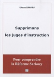 Pierre Prades - Supprimons les juges d'instruction.