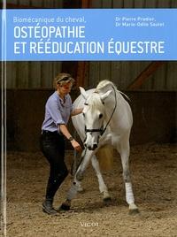 Pierre Pradier et Marie-Odile Sautel - Biomécanique du cheval, ostéopathie et rééducation équestre.