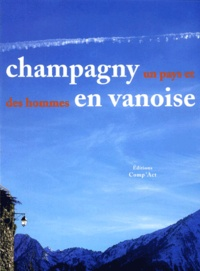 Pierre Préau et Françoise Ballet - Champagny-en-Vanoise, un pays et des hommes.