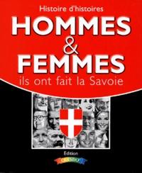 Pierre Préau - Histoire d'histoires - Les hommes les femmes les entreprises qui ont fait et font la Savoie.