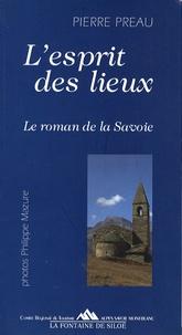 Pierre Préau - L'esprit des lieux - Le roman de la Savoie.