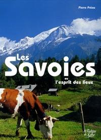 Pierre Préau - Les Savoies - Un esprit des lieux.