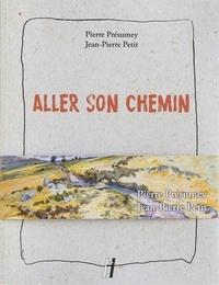 Pierre Présumey - Aller son chemin.