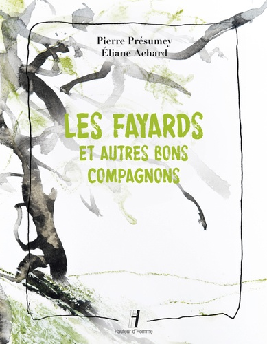 Pierre Présumey et Eliane Achard - Les fayards et autres bons compagnons.