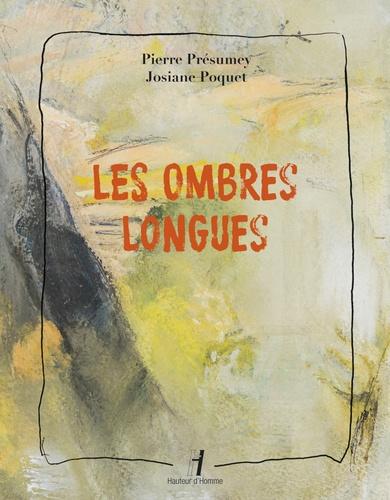 Pierre Présumey et Josiane Poquet - Les ombres longues.