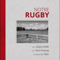 Pierre Présumey et Luc Olivier - Notre rugby - 30 poèmes pour le jeu de rugby.