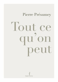 Pierre Présumey - Tout ce qu'on peut.