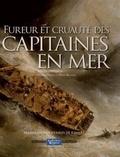 Pierre Prétou et Denis Roland - Fureur et cruauté des capitaines en mer.