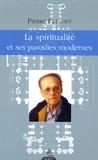 Pierre Prévost - La spiritualité et ses parodies modernes.