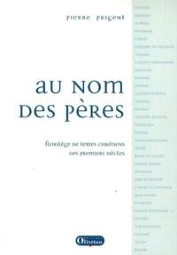 Au nom des Pères - Florilège de textes chrétiens des premiers siècles.pdf