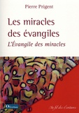 Pierre Prigent - Les miracles des évangiles - L'Evangile des miracles.