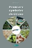 Pierre Prigent - Premiers symboles chrétiens.