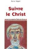Pierre Prigent - Suivre le Christ - Commentaire de la première épître de Pierre.