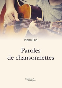 Pierre Prin - Paroles de chansonnettes.