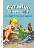 Pierre Probst - Caroline et ses amis à travers les âges.