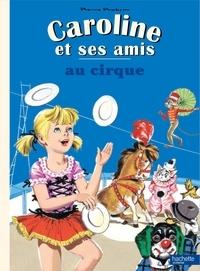 Pierre Probst - Caroline et ses amis au cirque.