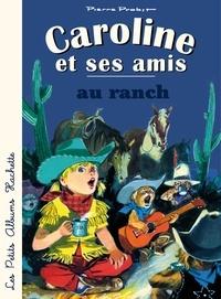 Pierre Probst - Caroline et ses amis au ranch.
