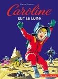 Pierre Probst - Caroline et ses amis  : Caroline sur la Lune.