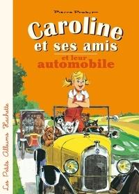 Pierre Probst - Caroline et ses amis en automobile.