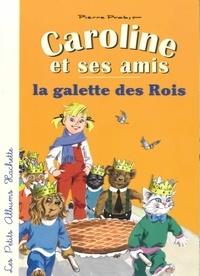 Pierre Probst - Caroline et ses amis, la galette des Rois.
