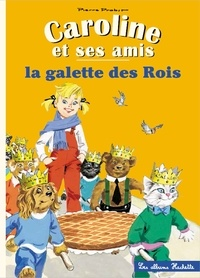 Pierre Probst - Caroline et ses amis - La galette des rois.