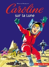 Pierre Probst - Caroline sur la lune.