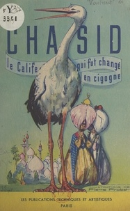 Pierre Probst - Chasid - Histoire du calife qui fut changé en cigogne.