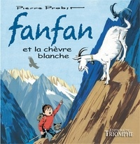 Pierre Probst - Les aventures de Fanfan Tome 4 : Fanfan et la chèvre blanche.