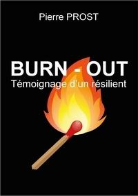Téléchargez le livre sur ipod touch Burn-Out  - Témoignage d'un résilient 9791026247340 en francais par Pierre Prost