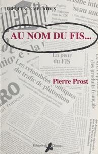 Pierre Prost - Fréquences meurtres  : Au nom du FIS.