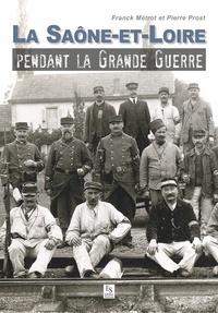 Pierre Prost - Saône-et-Loire dans la Grande Guerre.