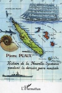 Pierre Puaux - Histoire de la Nouvelle-Sycomanie pendant la dernière guerre mondiale.