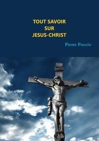 Pierre Puccio - Tout savoir sur Jésus-Christ - Origine Christique.