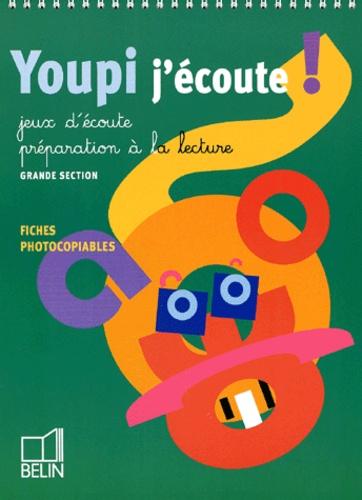 Pierre Puddu - Youpi j'écoute ! Fiches photocopiables grande section de maternelle. - Avec guide pédagogique.