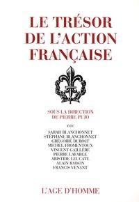 Pierre Pujo et Sarah Blanchonnet - Le trésor de l'Action française.