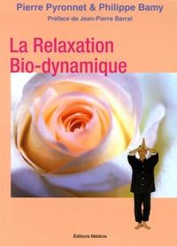 Pierre Pyronnet et Philippe Bamy - La Relaxation Bio-dynamique - L'Alchimie du souffle et du mouvement 30 Manières de vous faire du bien.