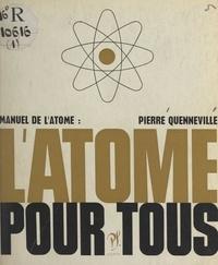 Pierre Quenneville et Luc Decaunes - L'atome pour tous.